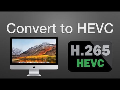 How to Convert Video Files to HEVC (H.265) on macOS High Sierra