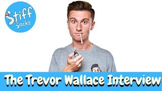 The Trevor Wallace Interview | Stiff Socks Podcast Episode 19