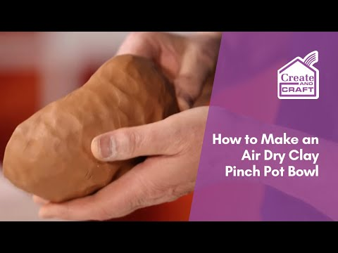 How to Construct a Pinch Pot Bowl with Air Drying Clay | Craft Academy