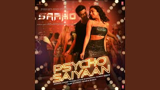 "Psycho Saiyaan (From ""Saaho"")"