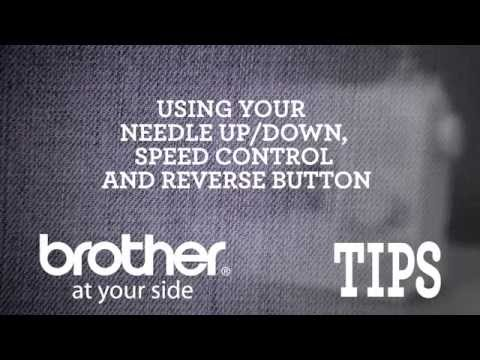 Brother Video Tip: Using the Needle Up/Down, Speed Control and Reverse Buttons
