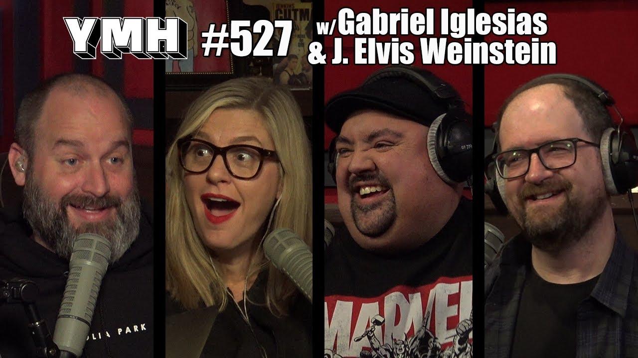 Your Mom's House Podcast - Ep. 527 w/ Gabriel Iglesias & J. Elvis Weinstein