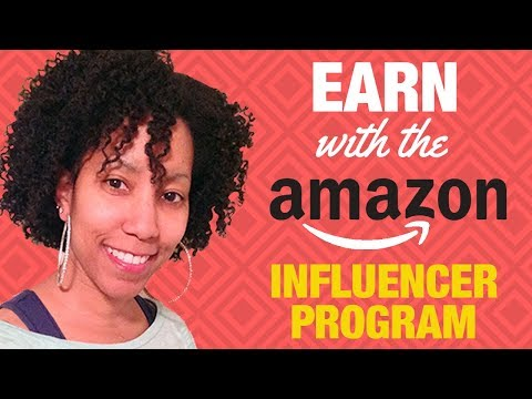 Make Money With The Amazon Influencer Program