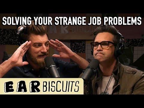 Solving Your Strange Job Problems | Ear Biscuits