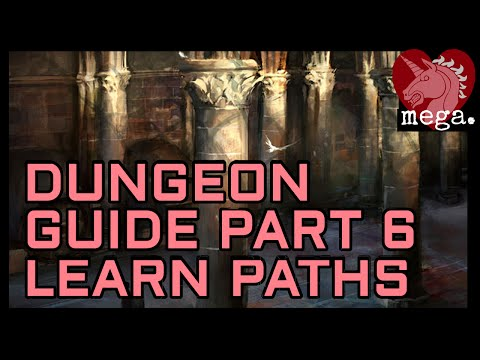 MEGA Guide to Dungeons Part 6 - Learning the Paths