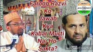 Farooq Razvi Ko Jawab: Kya Qabar Murti Nai Ho Sakta?| Molana Jarjees Hafizahullah
