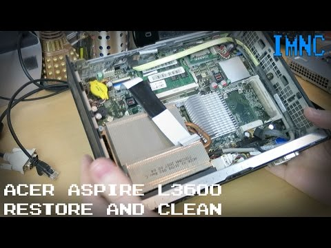 Restoring, 'Cleaning' and Flogging an Acer Aspire L3600 | IMNC