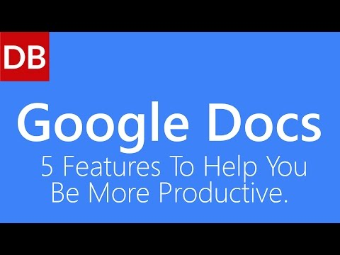 5 Google Docs Features To Help You Be More Productive