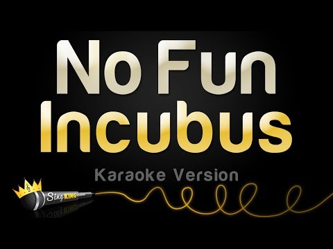 Incubus - No Fun (Karaoke Version)