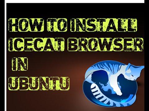 How to install icecat Gnuzilla Browser in Ubuntu
