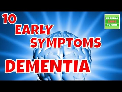 DEMENTIA Ten Early Symptoms of Dementia
