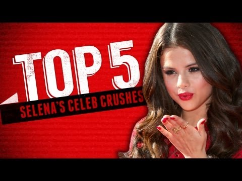 Selena Gomez's Top Celebrity Crushes - Top 5 Fridays