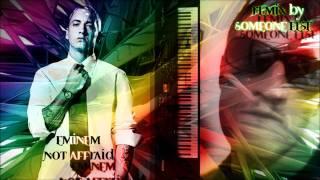 Eminem - Not Afraid (Remix by Someone Else)