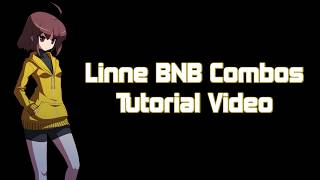 Under Night In-Birth Exe Late: Linne Combo Video - 斬り抉る戦神の剣
