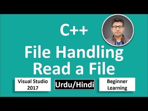 40. C++ in Urdu/Hindi File Handling how to Read a File Beginners Tutorial vs 2017