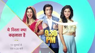 Yeh Rishta Kya Kehlata Hai | New Episodes Starts 13th July onwards