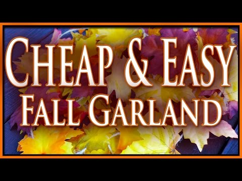 DIY Cheap and Easy Fall Garland