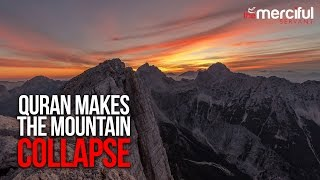 Quran Could Make Mountains Collapse!