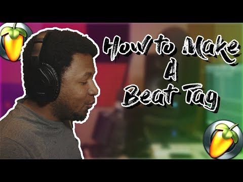 How to make a Beat Tag 2018 | How to make a Producer Tag in FL Studio  2018