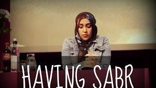 HAVING SABR (PATIENCE) | Yasmin Mogahed