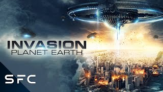 Invasion Planet Earth | Full Action Adventure Sci-Fi Movie | Alien Invasion!