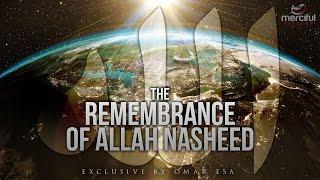 Remembrance of Allah - Amazing Nasheed