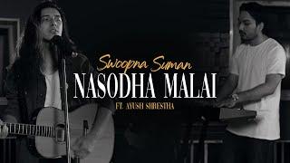 Nasodha Malai - Swoopna Suman ft. Ayush (Official MV)