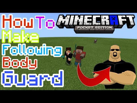 HOW TO MAKE FOLLOWING BODY GUARD IN MCPE | Minecraft PE