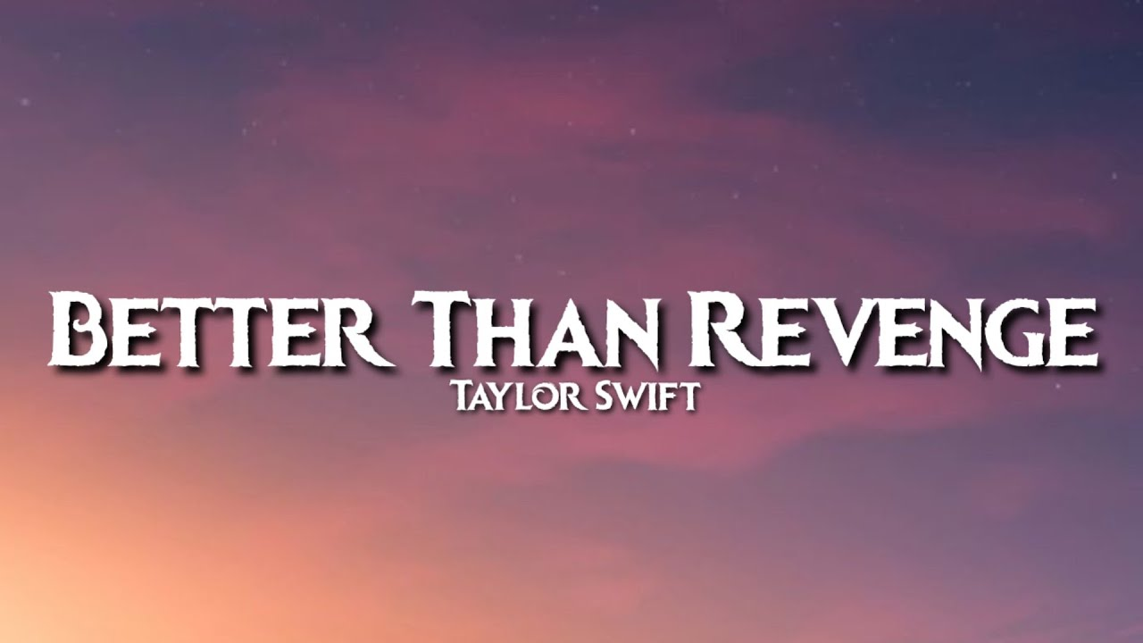 Taylor Swift - Better Than Revenge (Lyrics) | She Took Him Faster Than You Can Say Sabotage