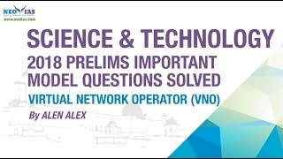 VIRTUAL NETWORK OPERATOR   2018 PRELIMS IMPORTANT MODEL QUESTION SOLVED   SCIENCE AND TECHNOLOGY