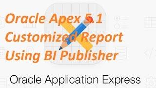Tutorial : Creating Parameterized Report in Oracle APEX 5