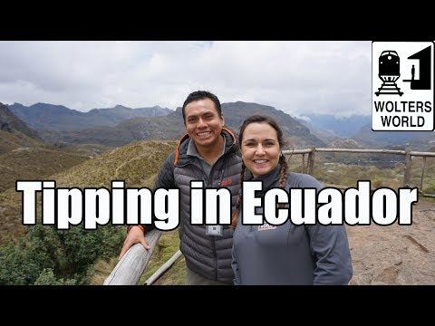 Visit Ecuador - Tipping in Ecuador Explained