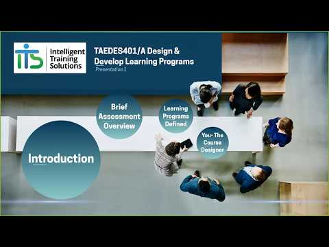TAEDES401 Design and Develop Learning Programs - Unit Presentation - Part 1 of 2