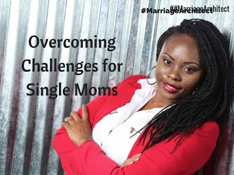 Overcoming Challenges in Being a Single Mom.  ASKDRLAURA