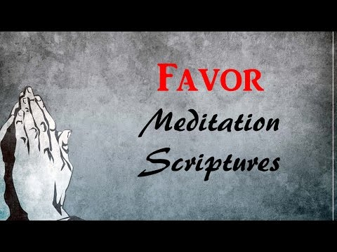 Bible verses on Favor - Speaking the Bible - Spiritual Growth- Meditating on God's favor