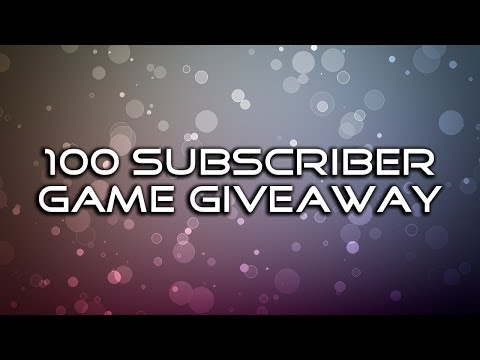 100 Subscribers Game Giveaway! - CLOSED