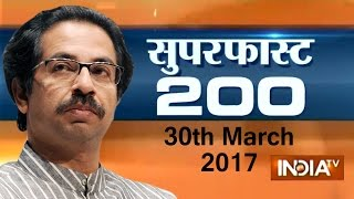 Superfast 200 | 30th March, 2017, 5:00 pm ( Part 1 ) - India TV