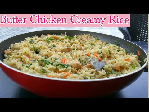 Butter Chicken and Creamy Rice- One Pot Creamy Chicken Rice /  buttrey Rice with cream cheese