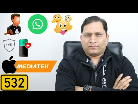 #532 Whatsapp emoji issue, 1 Year Batt, Apple 💕 Mediatek - Part 2