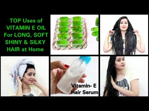 Top Uses of VITAMIN-E OIL for Hair | GET LONG,SHINY, THICK,GLOSSY HAIR!