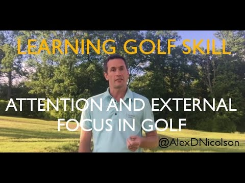Speed up your golf improvement - understanding attention (Learning golf skill series, part 7)