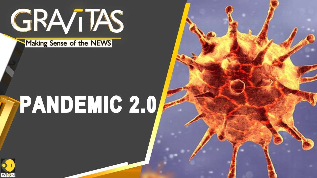 Gravitas: A new phase of the Pandemic