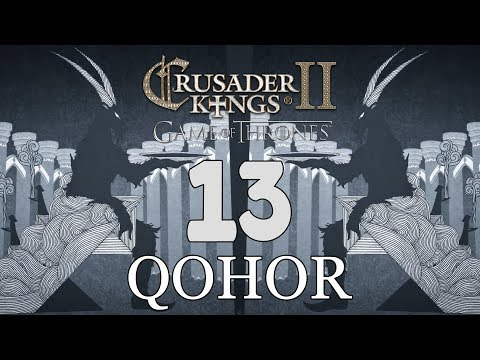 Ck2: Game of Thrones - DEUS GOAT! Qohor Episode 13