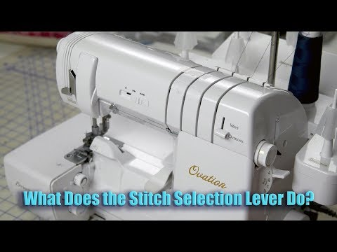 Baby Lock Ovation Serger Manual:  What Does the Stitch Selector Lever Do