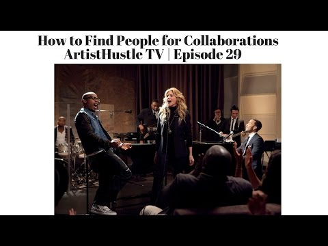 How to Find Musicians to Collaborate With | ArtistHustle TV Episode 29