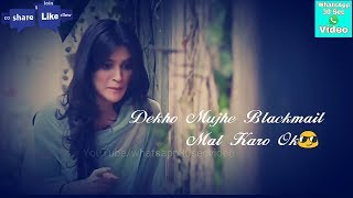 Dekho Mujhe Blackmail Mat kro -Heropanti Dialogue Whatsapp Status