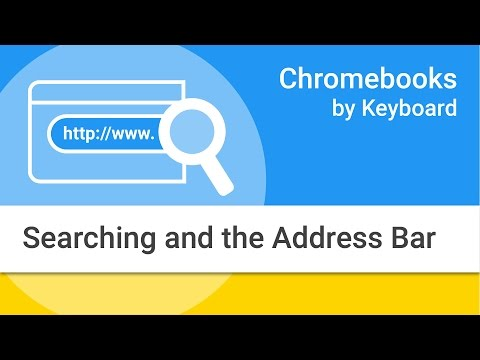 Navigating Your Chromebook by Keyboard: Searching and the Address Bar