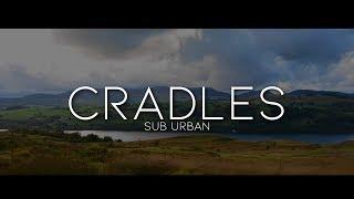 Sub Urban  Cradles Lyrics