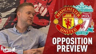 'Our Football is Terrible!'   Man Utd v Liverpool Preview with Mark Goldbridge