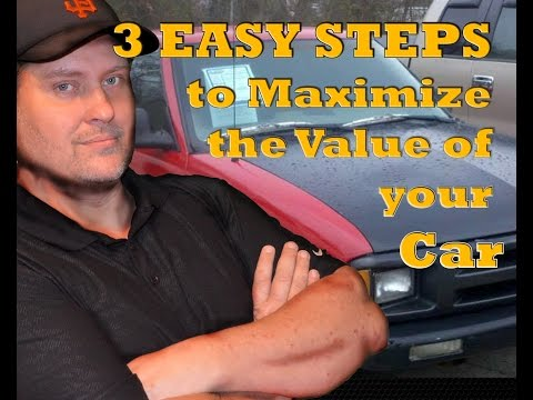 3 Easy steps to maximize the value of your used car